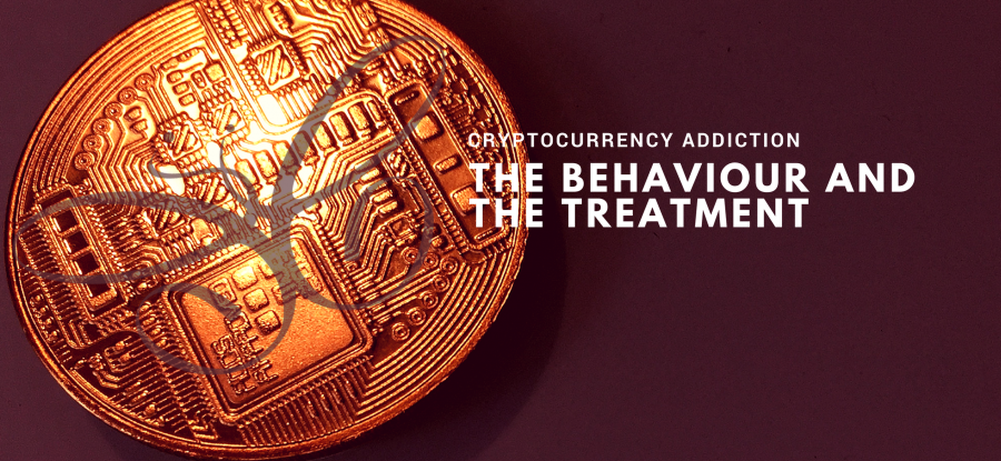 cryptocurrency addiction - behaviour and treatment